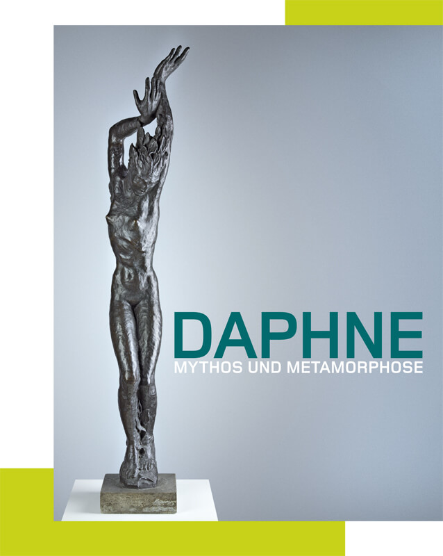 Daphne - Mythos und Metamorphose