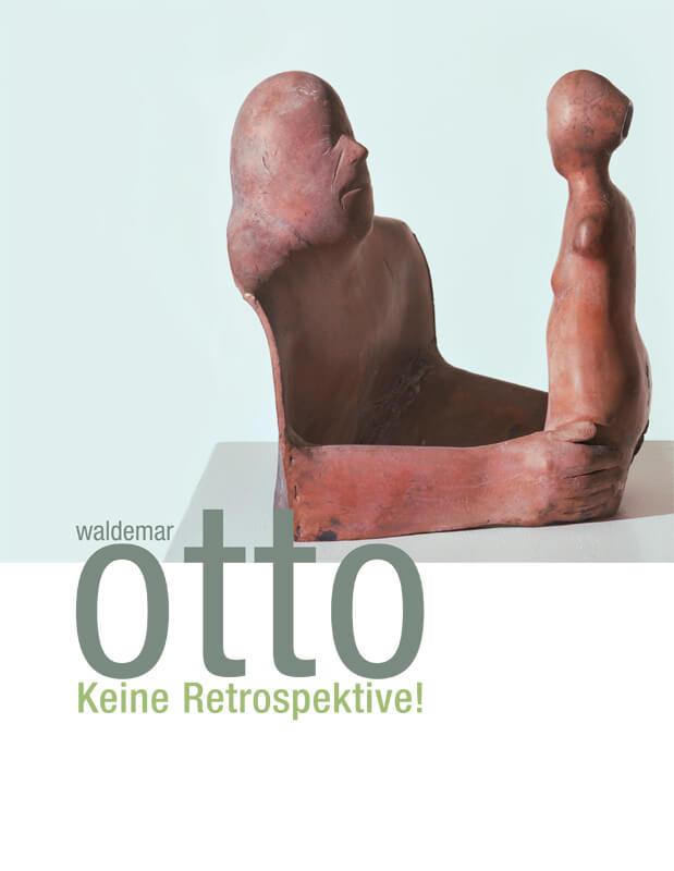 Waldemar Otto - Keine Retrospektive!