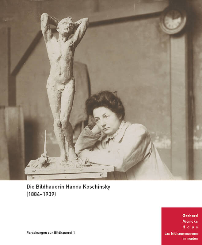 Die Bildhauerin Hanna Koschinsky (1844-1939)