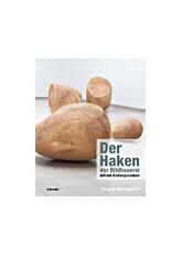 Der Haken der Bildhauerei - Alfred Haberpointner